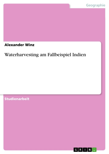 Waterharvesting am Fallbeispiel Indien ebook by Alexander Winz