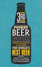 Pocket Beer 3rd edition - The indispensable guide to the world's beers 電子書 by Stephen Beaumont, Tim Webb