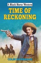 Time of Reckoning ebook by Colin Bainbridge
