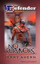 No Survivors ebook by Jerry Ahern