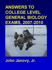 Answers to College Level Biology exams ebook by John Janovy Jr