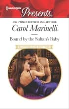 Bound by the Sultan's Baby ebook by Carol Marinelli