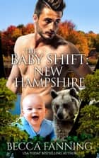 The Baby Shift: New Hampshire ebook by Becca Fanning