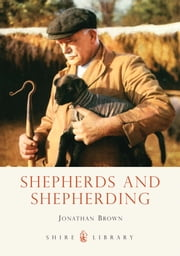 Shepherds and Shepherding ebook by Jonathan Brown