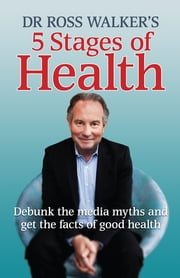 5 Stages of Health ebook by Dr Ross Walker