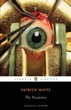The Vivisector eBook by Patrick White, J. M. Coetzee