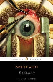 The Vivisector ebook by Patrick White,J. M. Coetzee