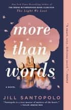 More Than Words eBook by Jill Santopolo
