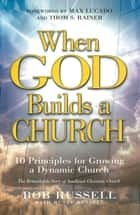 When God Builds a Church ebook by Bob Russell, Rusty Russell