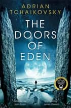 The Doors of Eden ebook by Adrian Tchaikovsky