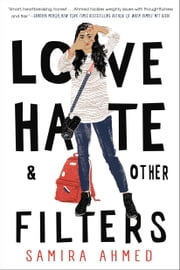 Love, Hate and Other Filters ebook by Samira Ahmed