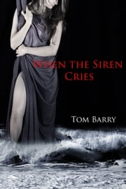 When the Siren Cries: Prequel ebook by Tom Barry