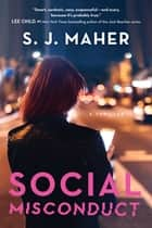 Social Misconduct ebook by S. J. Maher