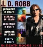 J.D. Robb THE IN DEATH COLLECTION Books 11-15 ebook by J. D. Robb,Nora Roberts