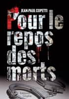 Pour le repos des morts - Polar ebook by Jean-Paul Coppetti