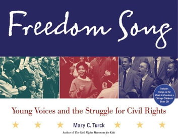 Freedom Song - Young Voices and the Struggle for Civil Rights eBook by Mary C. Turck