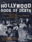 The Hollywood Book of Death : The Bizarre, Often Sordid, Passings of More than 125 American Movie and TV Idols
