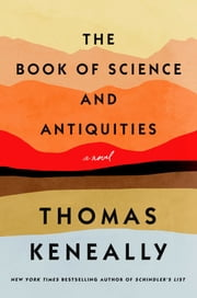 The Book of Science and Antiquities - A Novel ebook by Thomas Keneally