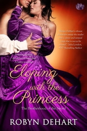 Eloping With The Princess ebook by Robyn DeHart