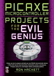 PICAXE Microcontroller Projects for the Evil Genius ebook by Kobo.Web.Store.Products.Fields.ContributorFieldViewModel