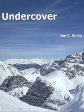 Undercover ebook by K. Krista