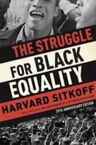 The Struggle for Black Equality ebook by Harvard Sitkoff, John Hope Franklin