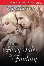 From Fairy Tales to Fantasy ebook by Kat Barrett
