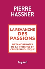 La revanche des passions ebook by Pierre Hassner