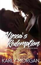 Alyssa's Redemption - The Redemption Series, #1 ebook by Karly Morgan