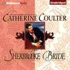 Sherbrooke Bride, The audiobook by Catherine Coulter
