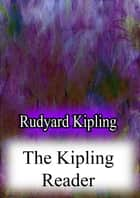THE KIPLING READER ebook by Rudyard Kipling