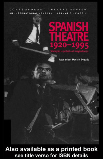 Spanish Theatre 1920-1995 ebook by Maria M. Delgado