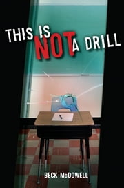 This Is Not a Drill ebook by Beck McDowell