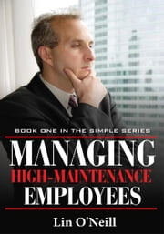Managing High-Maintenance Employees ebook by Lin O'Neill
