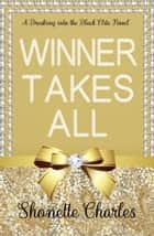 Winner Takes All ebook by Shonette Charles