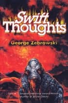 Swift Thoughts ebook by George Zebrowski, Gregory Benford