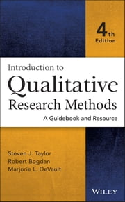 Introduction to Qualitative Research Methods - A Guidebook and Resource ebook by Steven J. Taylor,Robert Bogdan,Marjorie DeVault