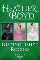 Distinguished Rogues Books 7-9 - Reason to Wed, The Trouble with Love, Married by Moonlight ebook by Heather Boyd
