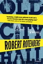 Old City Hall ebook by Robert Rotenberg