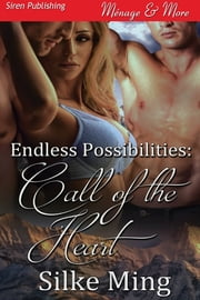 Endless Possibilities: Call of the Heart ebook by Silke Ming