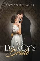 Mr. Darcy's Bride ebook by Rowan Renault