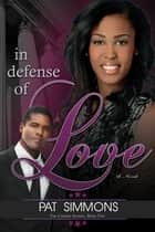 In Defense of Love ebook by Pat Simmons