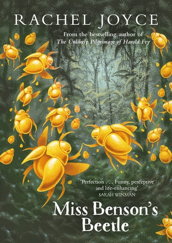 Miss Benson's Beetle - An uplifting story of female friendship against the odds ebook by Rachel Joyce
