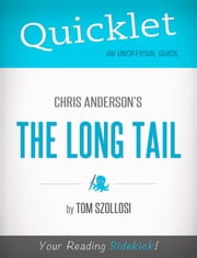 Quicklet on Chris Anderson's The Long Tail (CliffNotes-like Summary) ebook by Tom  Szollosi