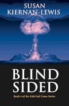 Blind Sided - Book 4 of the Irish End Games ebook by Susan Kiernan-Lewis