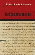 Edinburgh ebook by Robert Louis Stevenson