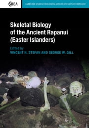 Skeletal Biology of the Ancient Rapanui (Easter Islanders) ebook by Dr Vincent H. Stefan,Dr George W. Gill