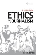 Ethics in Journalism ebook by Ron Smith
