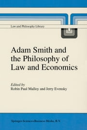 Adam Smith and the Philosophy of Law and Economics ebook by Robin P. Malloy,J. Evensky