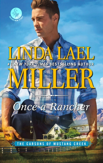 Once A Rancher (The Carsons of Mustang Creek, Book 1) ebook by Linda Lael Miller